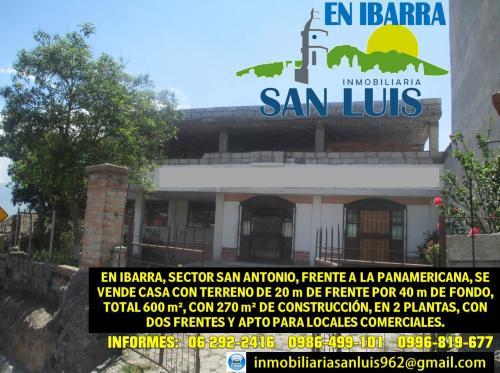 EN IBARRA, SECTOR SAN ANTONIO, FRENTE A LA PANAMERICANA, SE VENDE CASA CON TERRENO DE 600 m²